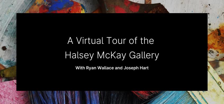 background-art-virtual-tour-halsey-mckay-gallery